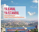 ya kanal ya istanbul, kanal istanbul, kanal, istanbul, kanal istanbul projesi
